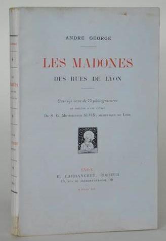 Les madones des rues de Lyon par André George
